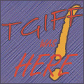 TGIFF_was here